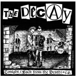 THE DECAY - Tonight (Back from the death) 7""