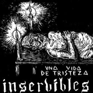 """INSERVIBLES - Una Vida de Tristeza 7"""""""