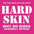 HARD SKIN - Why do Birds Suddenly Appear LP PINK VINYL