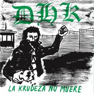 DHK - La Krudeza No Muere LP