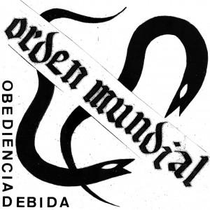 ORDEN MUNDIAL - Obediencia Debida LP
