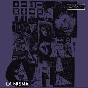 LA MISMA - Kanizadi LP