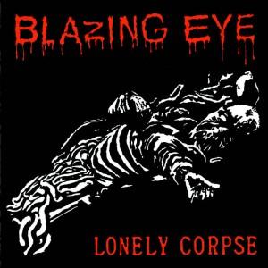 "BLAZING EYE - Brain/ Lonely Corpse 7"" RED VINYL"