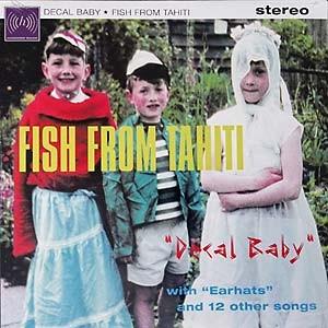 FISH FROM TAHITI - Decal Baby LP