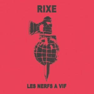 "RIXE - Les Nerfs A Vif 7"" RED COVER"