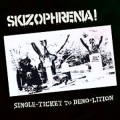 SKIZOPHRENIA! - Single-ticket To Demo-lition LP