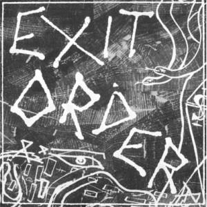 "EXIT ORDER - S/T 7"""