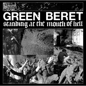 GREEN BERET - Standing At The Mouth Of Hell MLP