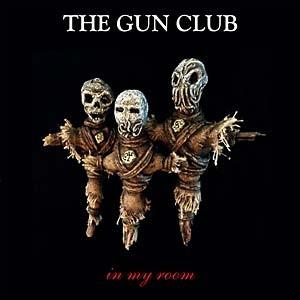 THE GUN CLUB - In My Room LP