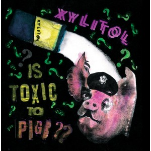 """XYLITOL - ..Is Toxic to Pigs?? 7"""""""