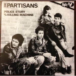 PARTISANS - Police History / Killing Machine 7""