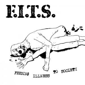 """F.I.T.S. - Feeding Illness To Society 7"""""""