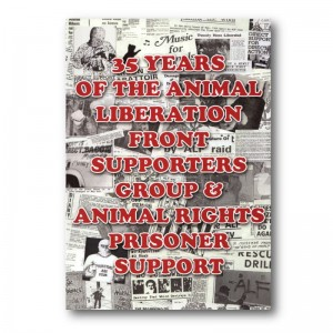 35 YEARS OF THE ANIMAL LIBERATION FRONT SUPPORTERS GROUP MAGAZINE