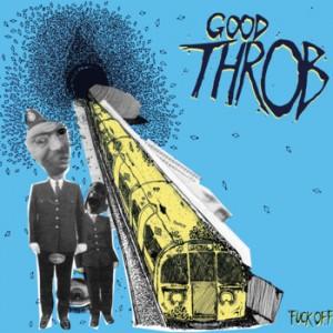 GOOD THROB - Fuck Off LP