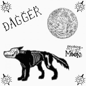 DAGGER - Writhing in the Light of the Moon 7""