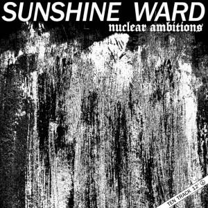 SUNSHINE WARD - Nuclear Ambitions MLP