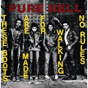 PURE HELL - These Boots Are Made For Walking / No Rules 7""