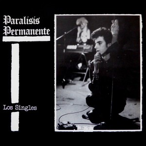 PARALISIS PERMANENTE - Los Singles LP