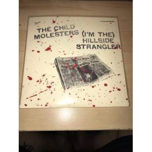 """THE CHILD MOLESTERS - (I'm The) Hillside Strangler 7"""""""