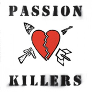 PASSION KILLERS - They Kill our Passion With Their Hate and Wars LP