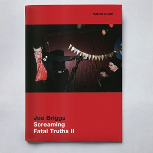 JOE BRIGGS - Screaming Fatal Truths II Book