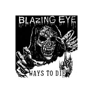"BLAZING EYE - Ways to Die 7"""
