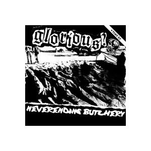 "GLORIOUS? - Neverending Butchery E.P. 7"""