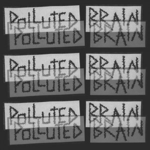 POLLUTED BRAINS - Demo Cassette