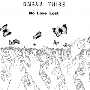 OMEGA TRIBE - No Love Lost LP WHITE VINYL