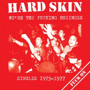 HARD SKIN - We're the Fucking Business - Singles 1975 - 1977 LP