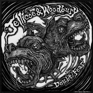 """JELLICOE & WOODBURY - Fear b/w Doubt 7"""""""