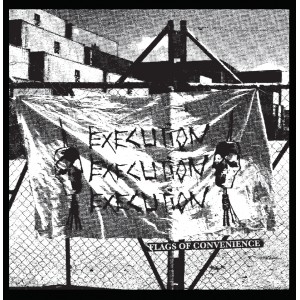 EXECUTION - Flags of Convenience 7""