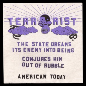 """TERRORIST - The State Dreams its Enemy Into Being 7"""""""