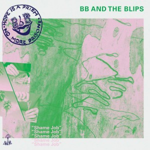 BB AND THE BLIPS - Shame Job LP